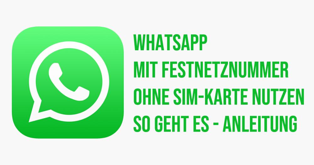 Whatsapp Karte.Whatsapp Mit Festnetznummer Nutzen Millus